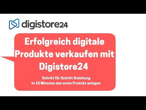 Ein neues Produkt bei Digistore24 anlegen in 10 Minuten